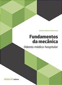Fundamentos da Mecânica. Odonto-Médico-Hospitalar - Coleção Odonto-Médico-Hospitalar