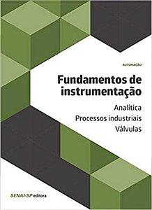 Fundamentos de Instrumentação. Analítica, Processos Industriais, Válvulas