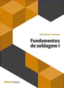 Fundamentos de Soldagem - Volume I [Paperback] Vários Autores