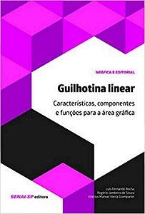 Guilhotina linear: Características, componentes e funções para a área gráfica