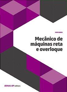 Mecânico de Máquinas Reta e Overloque - Coleção Vestuário