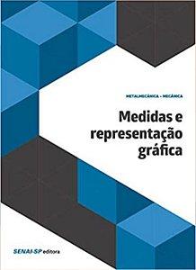 Medidas e Representação Gráfica - Coleção Metalmecânica Mecânica