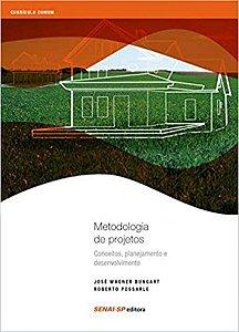 Metodologia de projetos: Conceitos, planejamento e desenvolvimento