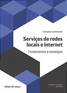 Serviços de Redes Locais e Internet. Fundamentos e Instalação