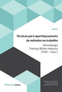 Técnicas para aperfeiçoamento de métodos no trabalho: Metodologia Training Within Industry