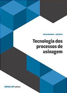 Tecnologia dos Processos de Usinagem