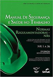 Manual de segurança e saúde no trabalho: Normas Regulamentadoras
