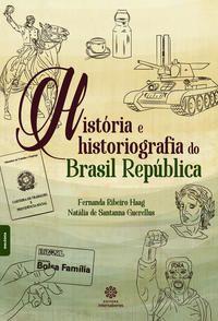 História e historiografia do Brasil República
