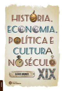 História, economia, política e cultura no século XIX