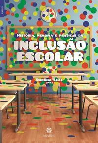 História, memória e práticas da inclusão escolar