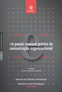 Em pauta: manual prático da comunicação organizacional