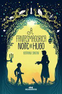 A Fantasmagórica Noite de Hugo