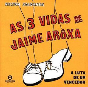 As 3 vidas de Jaime Arôxa