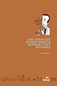 1001 COISAS QUE ACONTECERAM EM BRASILIA