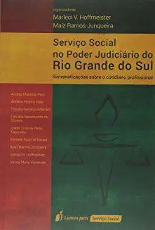 Serviço Social no Poder Judiciário do Rio Grande do Sul 2015 [Paperback] Izabel Cristina Peres Fagundes; Adriana Pereira
