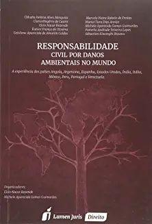 Responsabilidade Civil por Danos Ambientais no Mundo 2015 [Paperback] Michele Aparecida Gomes Guimarães and Elcio Nacur