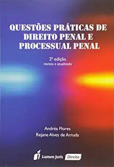 Questões Práticas de Direito Penal e Processual Penal [Paperback] Andréa Flores