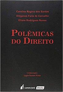 Polêmicas do Direito [Paperback] Caroline Regina dos Santos