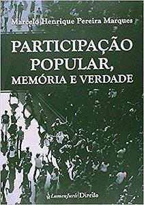 Participação Popular, Memória e Verdade [Paperback] Marcelo Henrique Pereira Marques