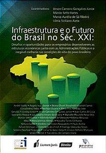 Infraestrutura e o Futuro do Brasil no Século XXI 2015 [Paperback] Vários Autores; Vânia Siciliano Aieta; Jérson Carneir