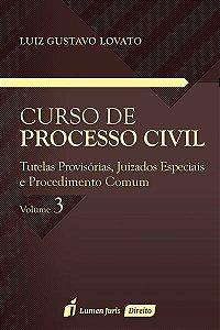 Curso de Processo Civil. Tutelas Provisórias, Juizados Especiais e Procedimento Comum 2015 - Volume 3 [Paperback] Luiz G