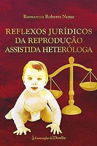 Reflexos Juridicos Da Reproducao Assistida Heterologica [Paperback] Neme, Romanzza Roberta