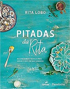 Pitadas da Rita Receitas e dicas práticas para deixar o dia a dia mais saboroso