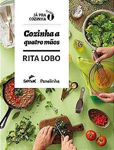 Cozinha a quatro mãos [Hardcover] Lobo, Rita