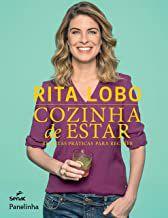 Cozinha de estar: receitas práticas para receber [Hardcover] Lobo, Rita