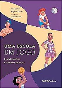 Uma escola em jogo [Paperback] Santos, José; Corrêa, Rogério; Quanta Estúdio and Pedroni, Giovanni