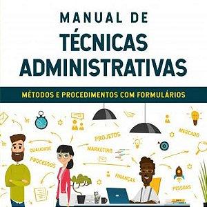 Manual de Técnicas Administrativas. Métodos e Procedimentos com Formulários