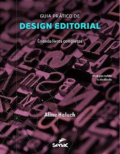 Guia Prático de Design Editorial. Criando Livros Completos