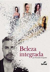 Beleza Integrada Por Fernando Torquatto [Paperback] Torquatto Fernando