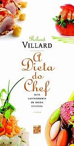 A Dieta do Chef. Alta Gastronomia de Baixa Caloria