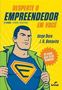 Desperte o Empreendedor em Você: dê Asas aos Seus Sonhos! [Paperback] Duro, Jorge and Bonavita, J. R.