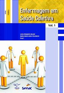 Enfermagem em Saúde Coletiva - Volume 1 [Paperback] Millao, Luzia Fernandes and Figueiredo, Maria Renita