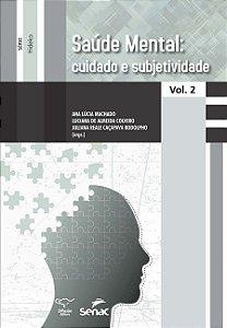 Saúde mental: cuidado e subjetividade [Paperback] Machado, Ana Lúcia; Prado, Ariane Machado Palma do; Leal, Bianca Mara