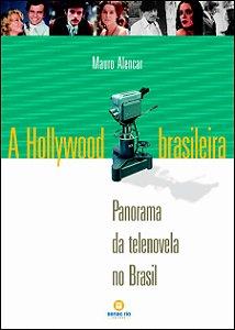 A Hollywood Brasileira. Panorama da Telenovela no Brasil