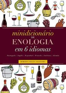 Minidicionário de Enologia. Em 6 Idiomas [Paperback] Saldanha, Roberta Malta