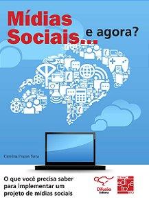 Mídias sociais... e agora?: o que você precisa saber para implementar um projeto de mídias sociais [Paperback] Terra, Ca