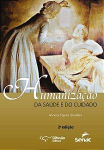 Humanização da saúde e do cuidado [Paperback] Giordani, Annecy Tojeiro