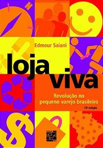 Loja Viva. Revolução no Pequeno Varejo Brasileiro