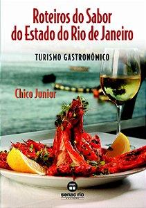 Roteiros do Sabor do Estado do Rio de Janeiro [Paperback] Junior, Chico