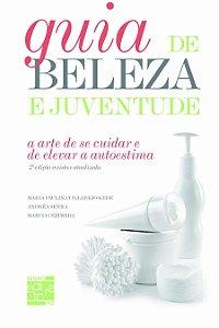 Guia de Beleza e Juventude. A Arte de Se Cuidar e de Elevar a Autoestima [Paperback] Kede, Maria P. V.; Serra, Andrea an