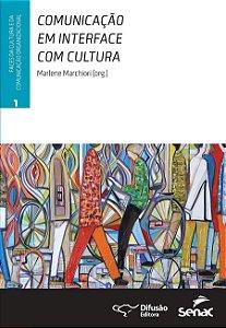 Comunicação em interface com cultura [Paperback] Marchiori, Marlene; Messersmith, Amber S.; Moura, Cláudia Peixoto de; K