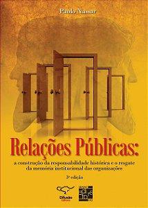 Relações Públicas. A Construção da Responsabilidade Histórica [Paperback] Nassar, Paulo