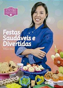 Alegria na cozinha: festas saudáveis e divertidas [Hardcover] Ofugi, Evelyne