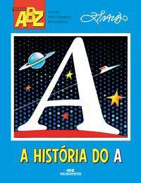 HISTORIA DO A, A