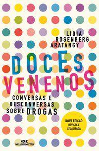 Doces Venenos: Conversas e Desconversas Sobre Drogas