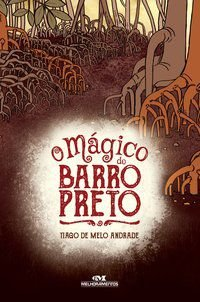 MAGICO DO BARRO PRETO, O